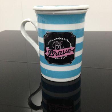 """Taza de té """"Be brave"""""""